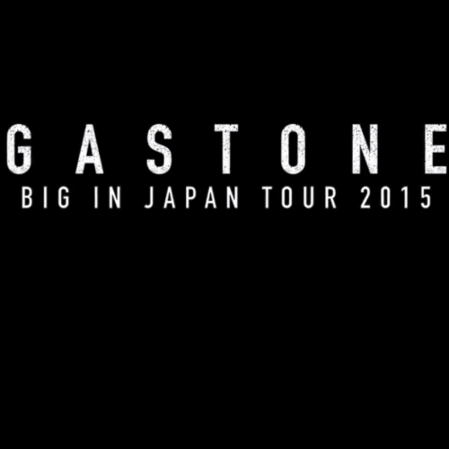 GASTONE JAPAN TOUR 2015 – LA FAMILIA